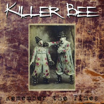 Killer Bee - Remember the Times