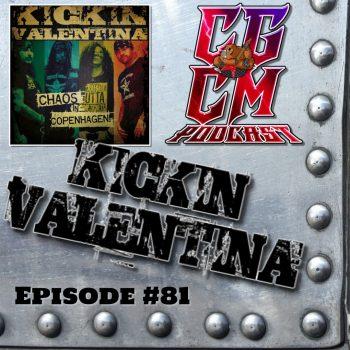CGCM Podcast EP#81 - Kickin Valentina