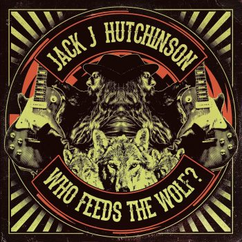 JACK J HUTCHINSON - Who Feeds The Wolf - (Album Review)