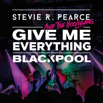 STEVIE R PEARCE - Give Me Everything Live (December 13, 2019)